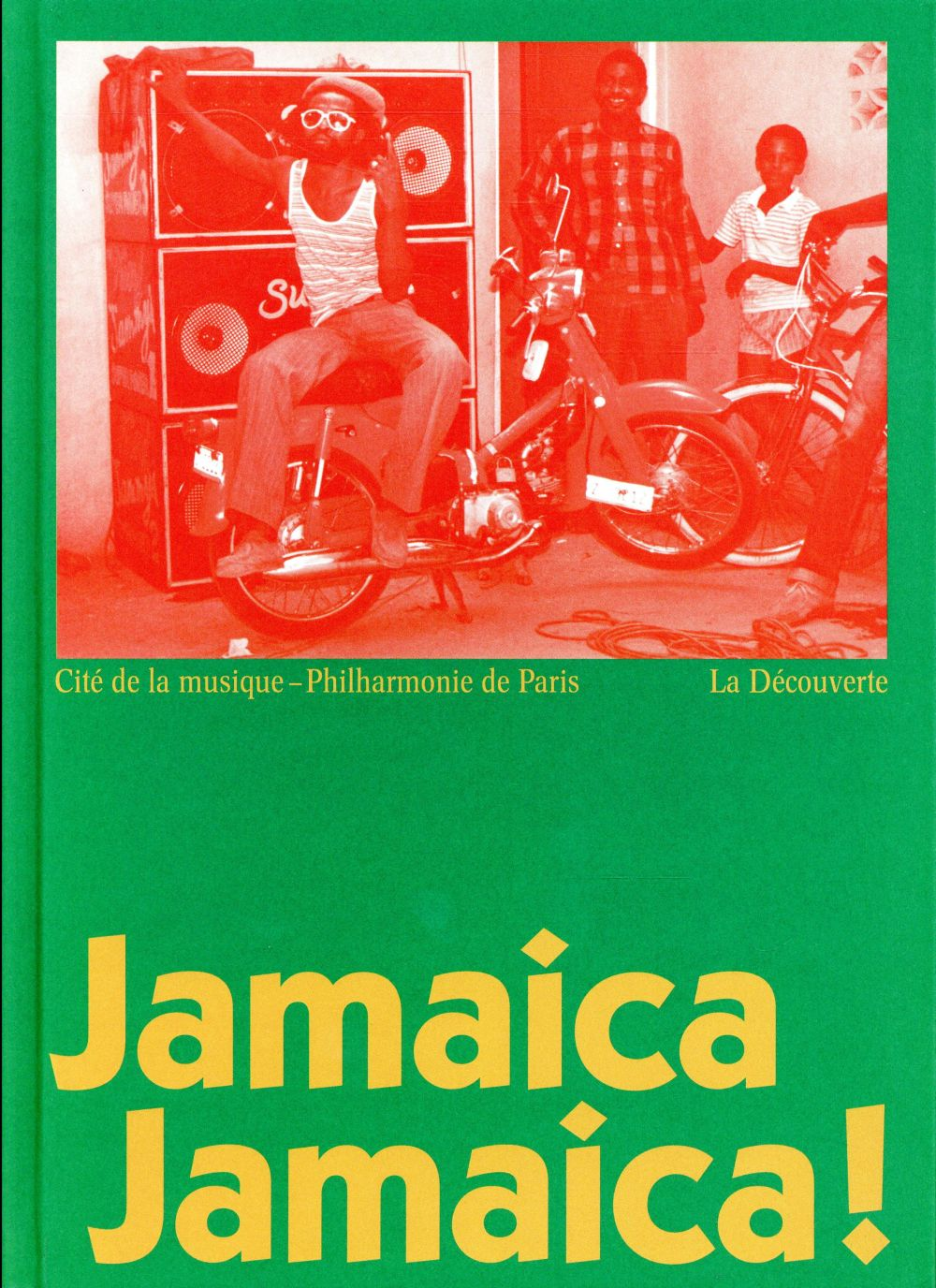 JAMAICA JAMAICA !   CATALOGUE DE L'EXPOSITION A LA PHILHARMONIE DE PARIS